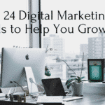 Best 24 Digital Marketing Tools to Help You Grow