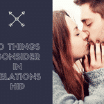10 Things Consider in Relationship