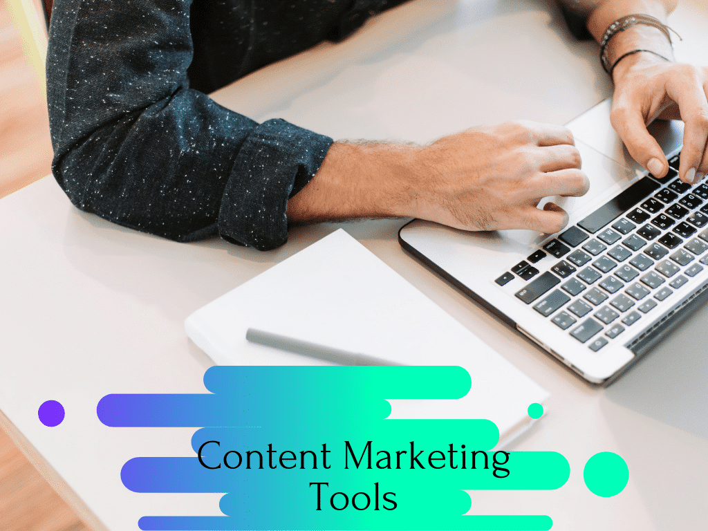 12 Recommended Tools to Build Content Marketing