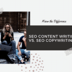 SEO Content Writing vs SEO Copywriting