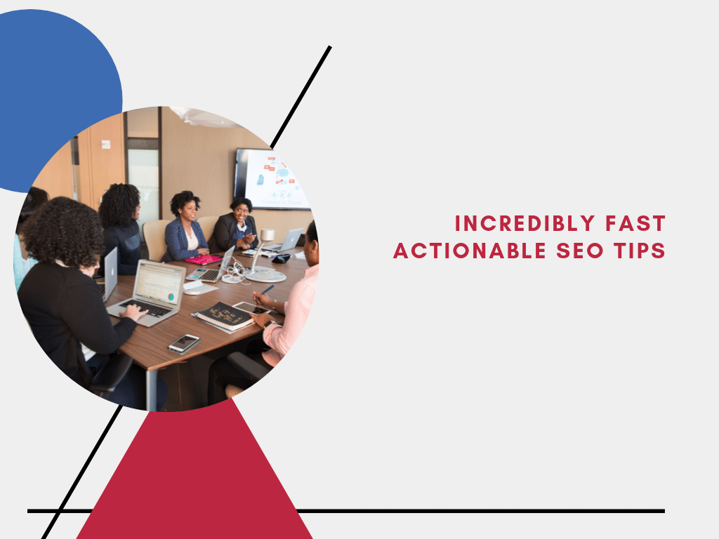 Incredibly Fast and Actionable SEO Tips