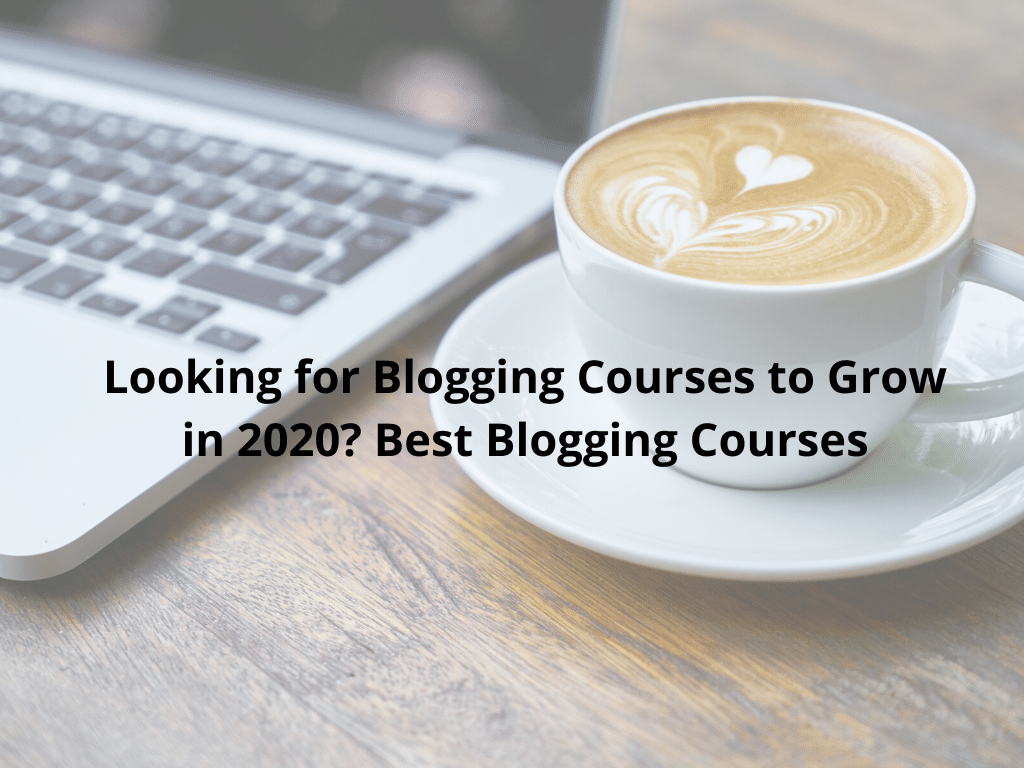 Blogging Courses to Grow in 2020
