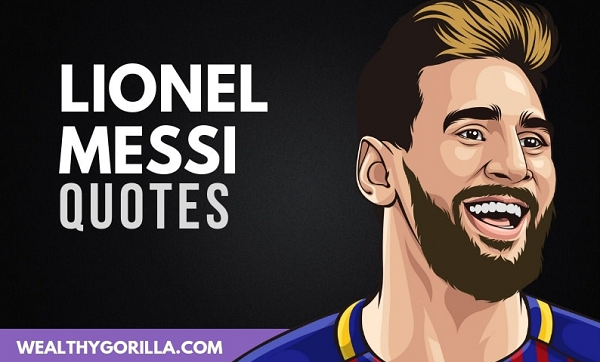 50 Lionel Messi Quotes About Soccer, Work & Success