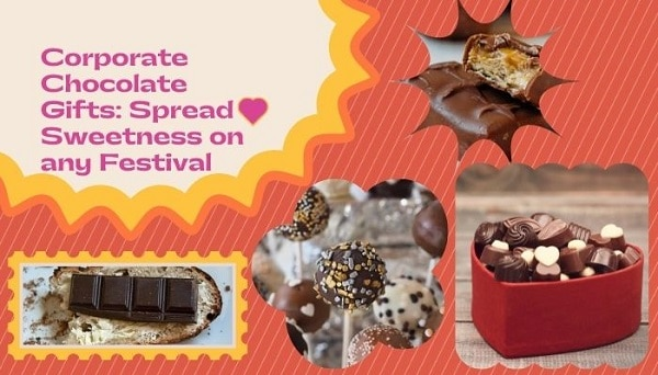 Corporate Chocolate Gifts: Spread Sweetness on any Festival
